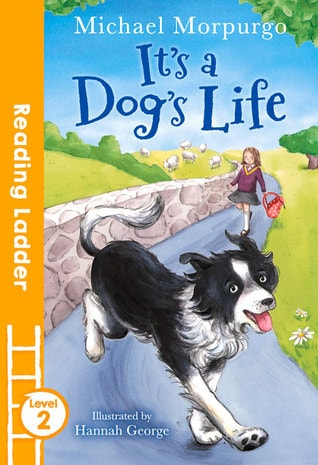 It's a Dog's Life by micheal morpurgo