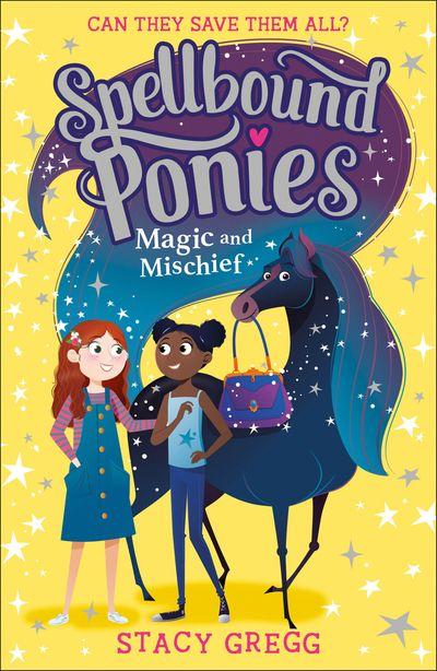 Spellbound Ponies - Magic and Mischief