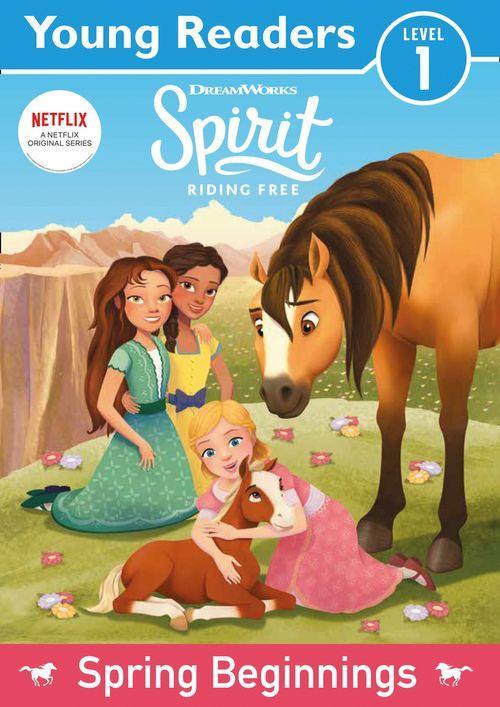 Spirit Riding Free: Young Readers Spring Beginnings